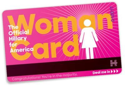 Hillary Clinton Woman Card