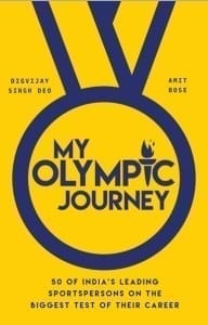 My Olympic Journey - by Digvijay Singh Deo and Amit Bose