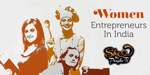Women Entrepreneurs in India SheThePeople