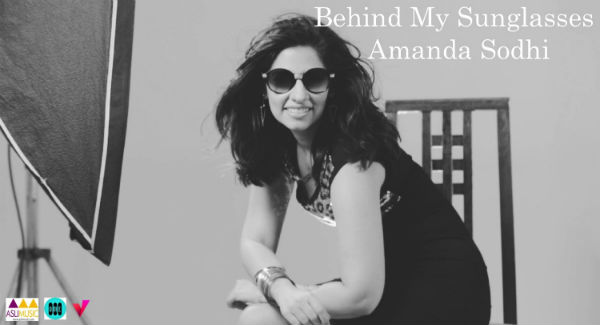 Amanda Sodhi - Behind My Sunglasses
