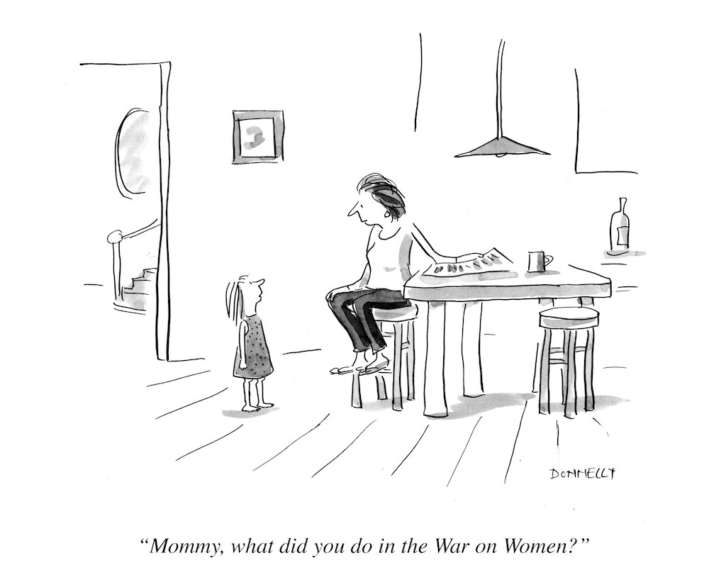 Liza Donnelly  what did you do in the war on women, mommy copy (1)