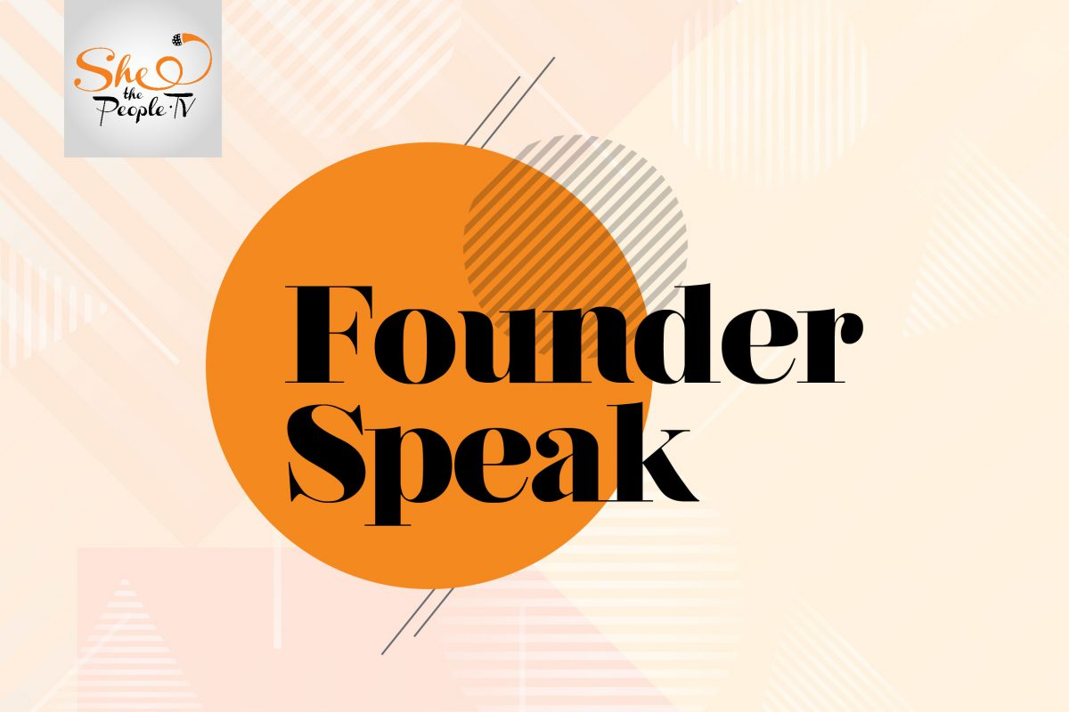 Founder Speak on SheThePeople, Women Entrepreneurs in India
