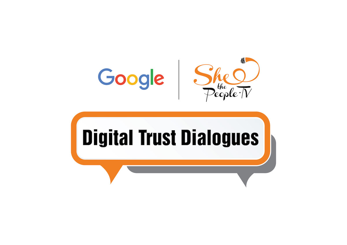 Digital Trust Dialogues by SheThePeople and Google