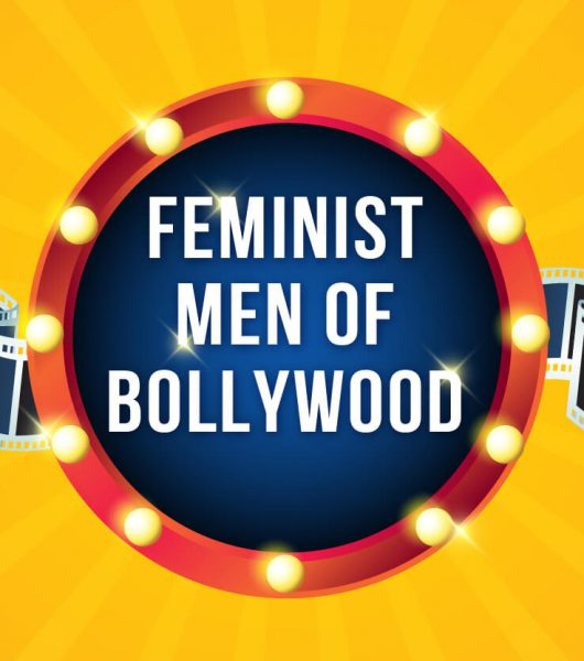 Bollywood men Feminist