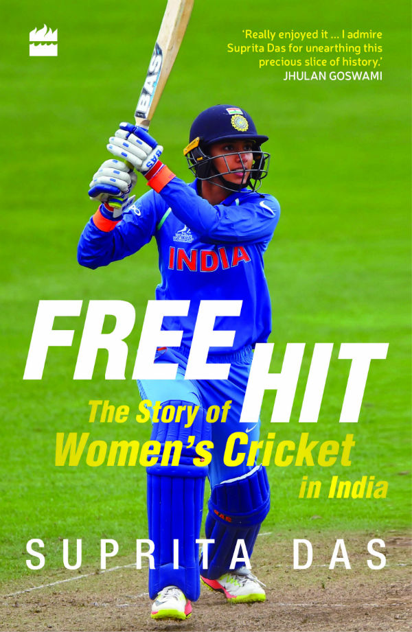 Book Free Hit: The Story of Women's Cricket in India