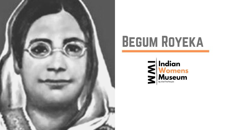 Begum Royeka Indian Female Freedom Fighters