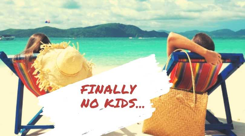 Adult Only Holidays Finally No Kids
