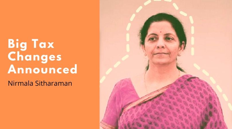 Nirmala Sitharaman Announces big tax changes