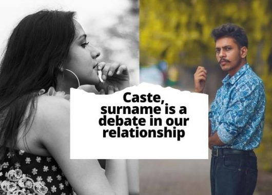 our-relationship-is-put-through-the-test-when-we-discuss-surnames,-caste