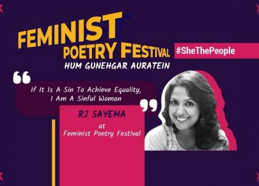 if-it-is-a-sin-to-achieve-equality,-i-am-a-sinful-woman:-rj-sayema-at-feminist-poetry-festival
