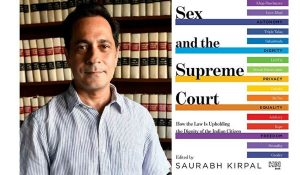 state-has-no-business-interfering-with-most-intimate-aspects-of-living:-saurabh-kirpal